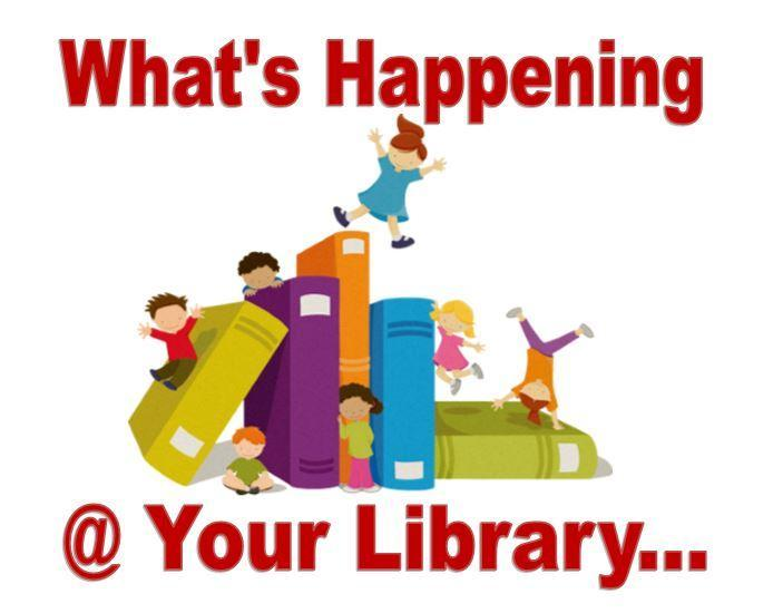 What's Happening at your library..