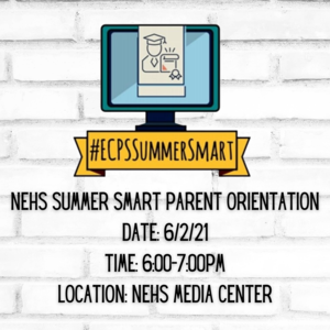NEHS Summer SMART Parent Orientation Date 6221 Time 600-700pm Location NEHS Media Center.png