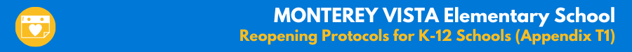 MONTEREY VISTA Elementary School - Reopening Protocols for K-12 Schools (Appendix T1)