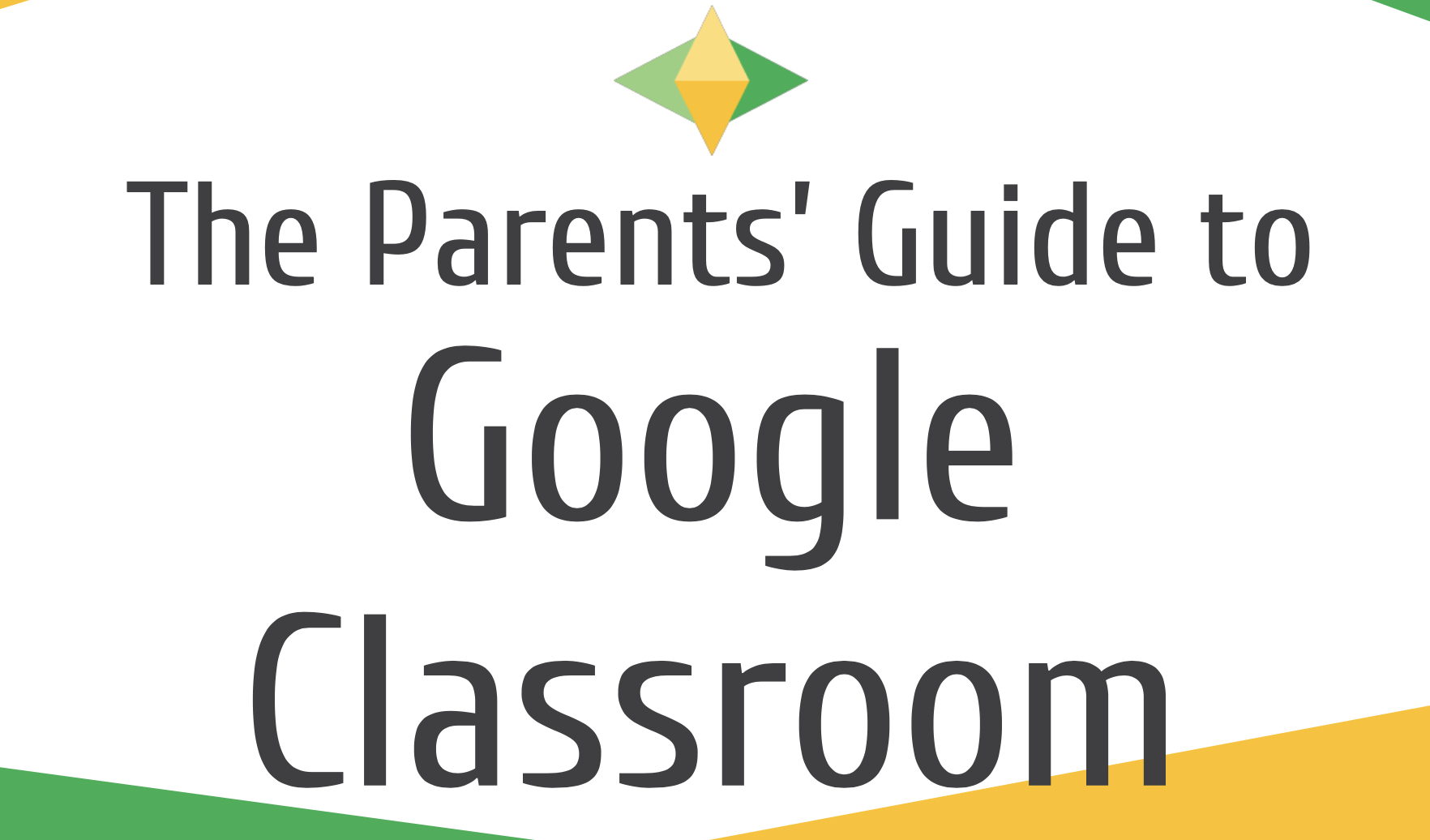Parents' Guide to Google Classrooom