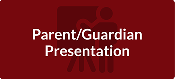 Parent/Guardian Presentation