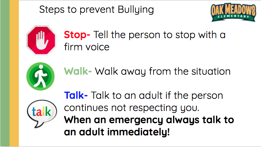 Steps to Prevent Bullying: Stop, Walk and Talk.
