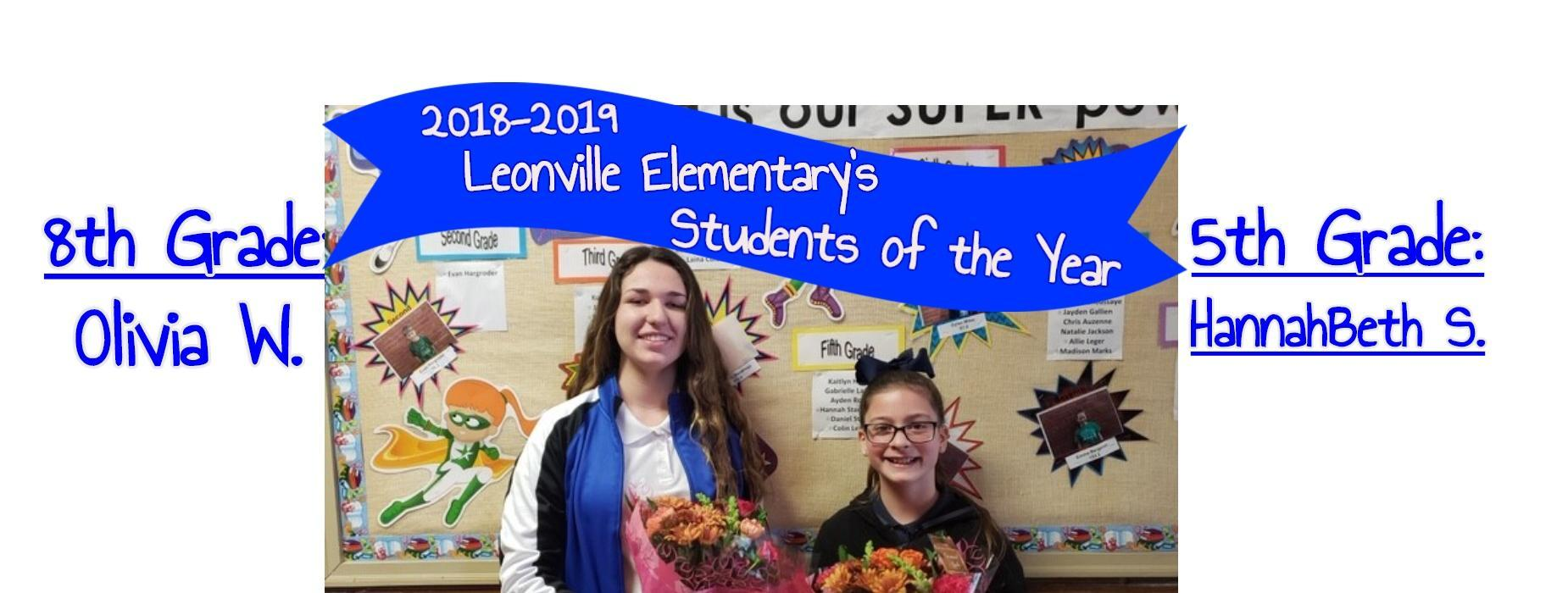 Leonville Elementary's Students of the Year; 8th Grade: Olivia W. & 5th Grade: HannahBeth S.