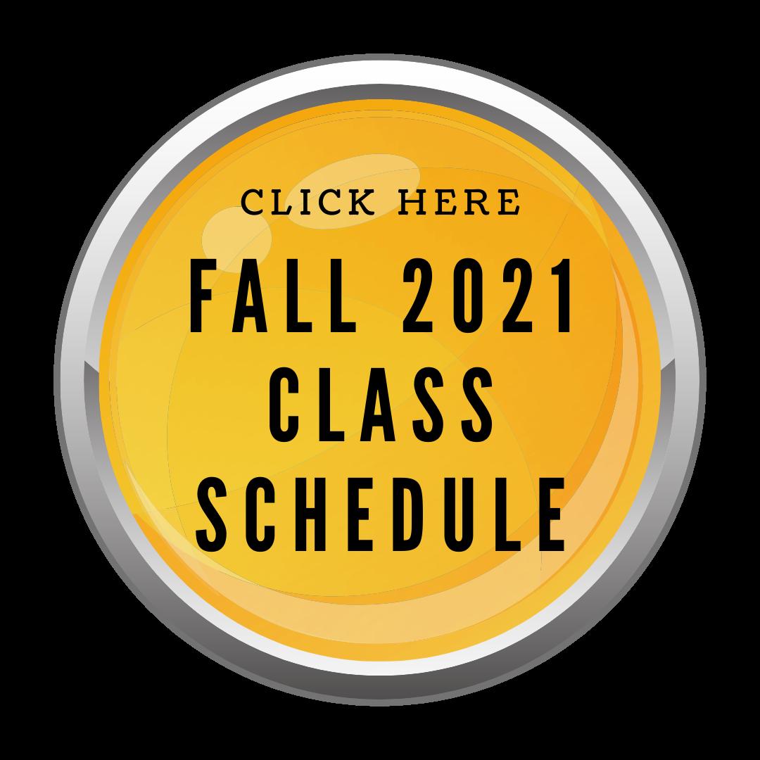 Click Here - Fall Class Schedule