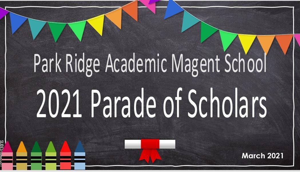 Google slides of 2021 Park Ridge Academic Magnet School's Scholars