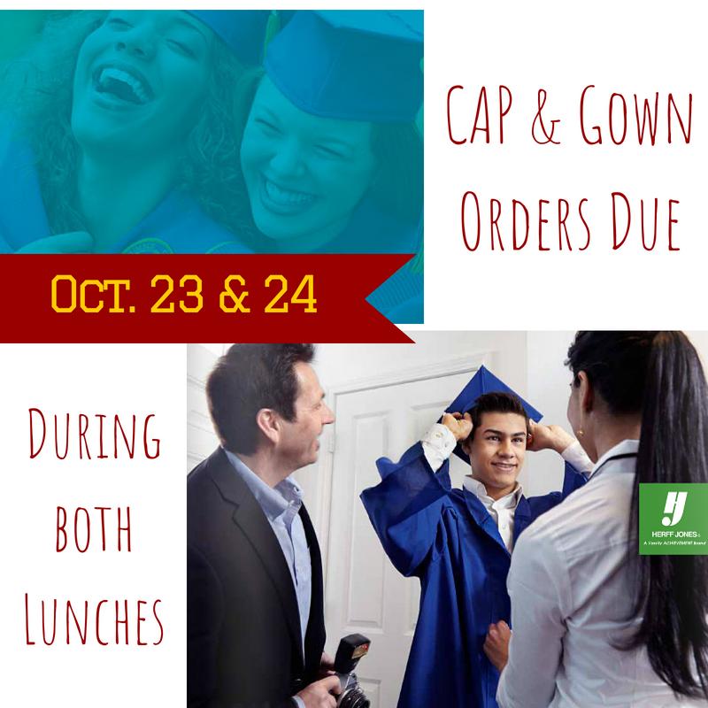Cap & Gown Orders due Oct 23
