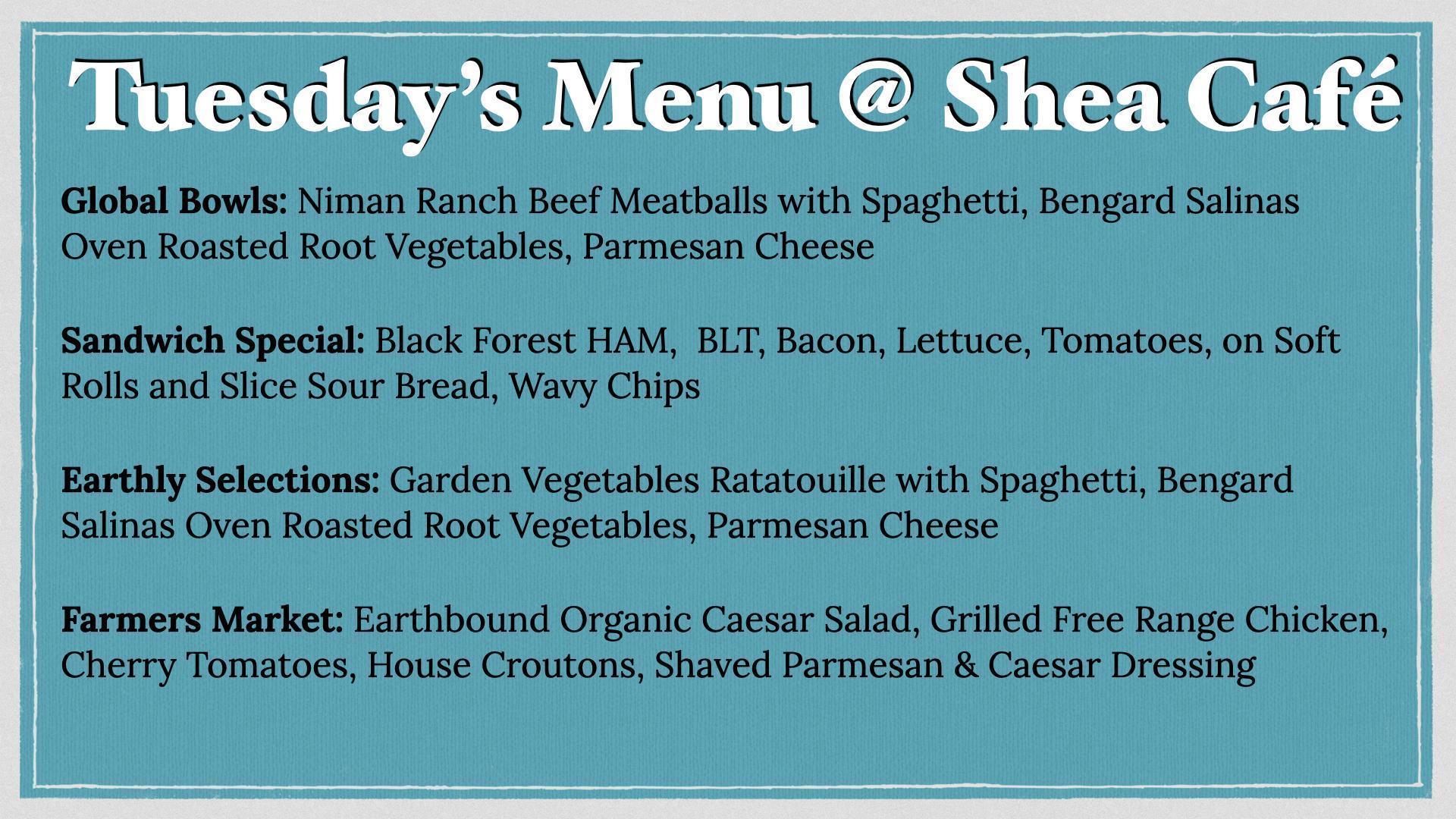 Tuesday's Shea Cafe Menu - October 26, 2021