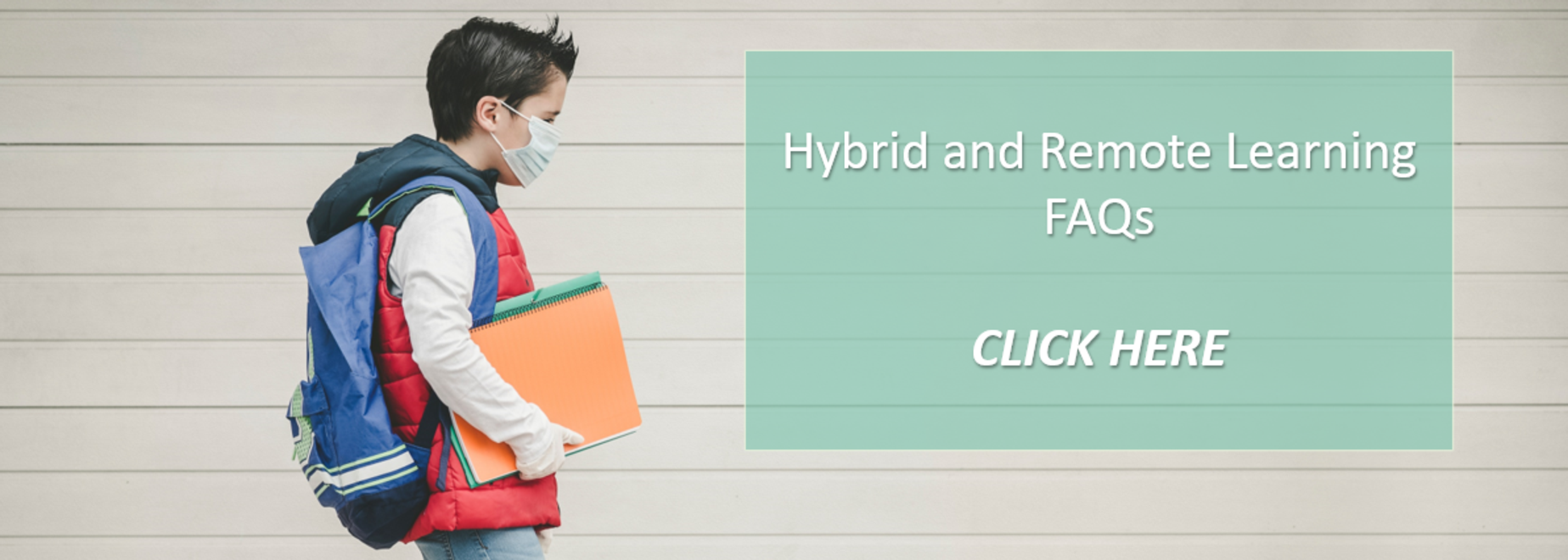 For Hybrid and Remote learning information, click here!