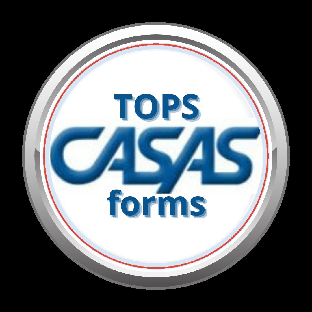 CASAS TOPS Forms