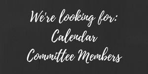 Calendar Committee Seeking members.jpg