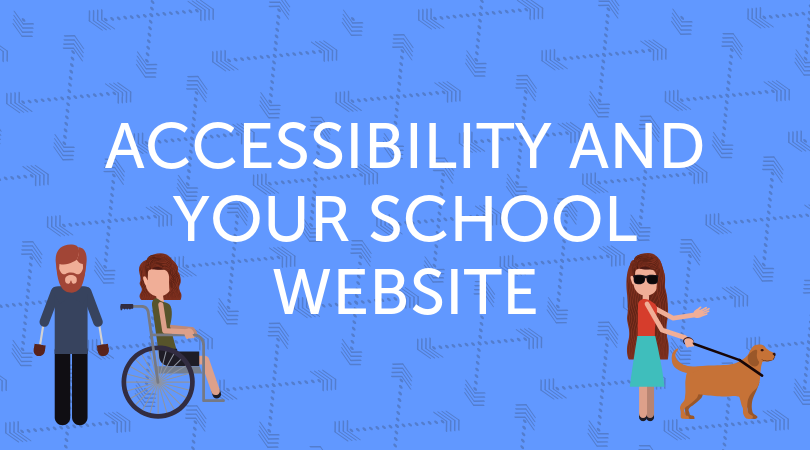 'Accessibility and your School Website' with illustrations of a girl with a seeing eye dog, a girl in a wheelchair, and a man with prosthetic hands