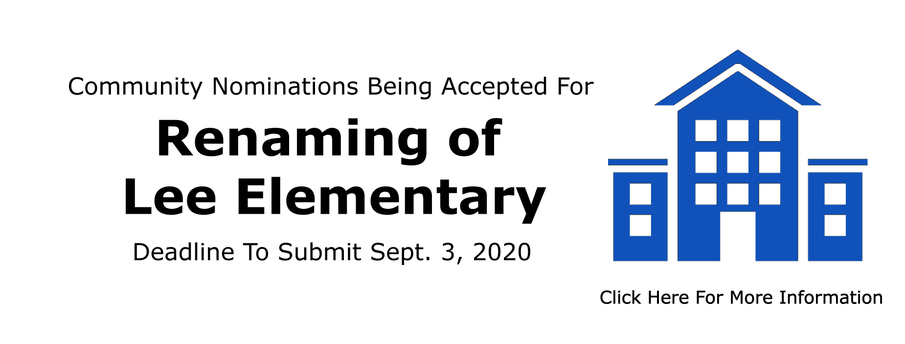 Community Nominations being accepted for renaming of lee elmentary.  Deadline to submit september 3 2020.