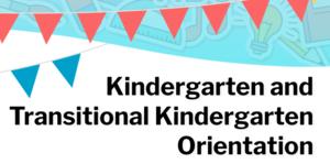 Kindergarten and Transitional Kindergarten Orientation 2021-22 Featured Photo