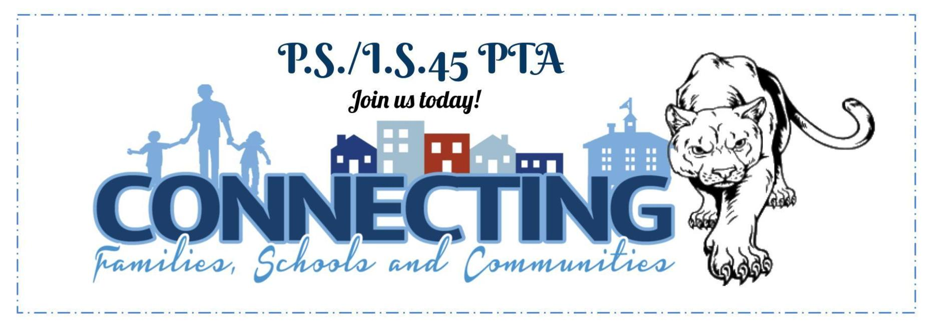 Join the P.S./I.S. 45 PTA today! Connecting families, schools, and communities.
