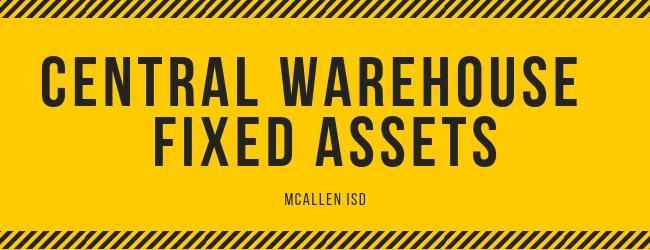 Central Warehouse / Fixed Assets
