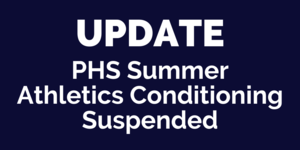 PHS Summer Athletics Conditioning Suspended.png