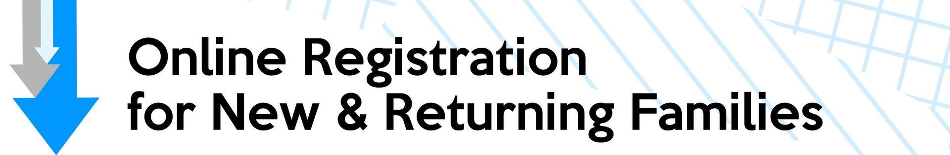 Online Registration for New & Returning Families