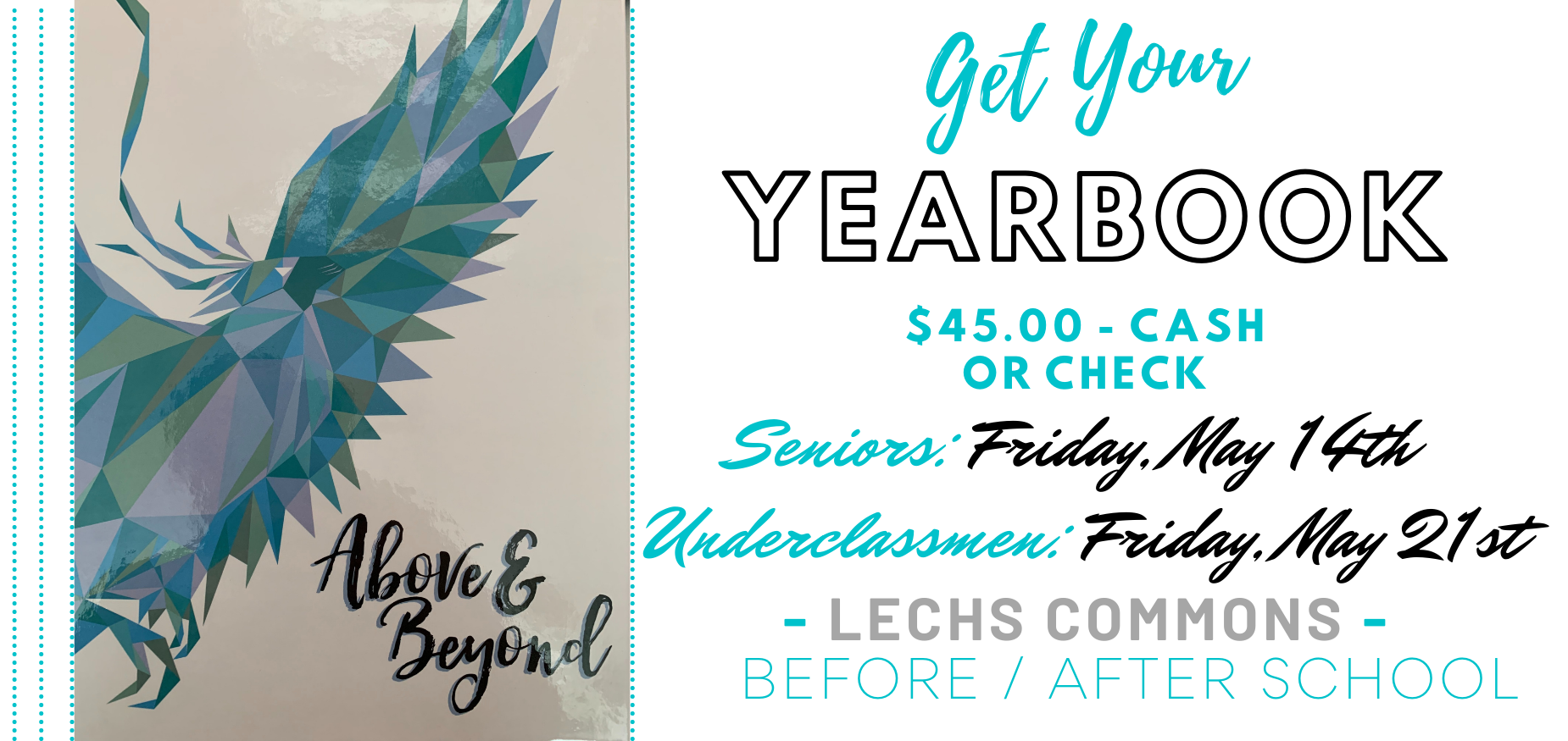 YEARBOOKS $45 Cash or Check, Seniors May 14th, Underclassmen May 21st, LECHS Commons Before / After School