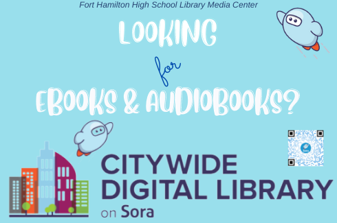 Fort Hamilton High School Library Media Center looking for Ebooks and Audiobooks? Citywide digital collection by Sora