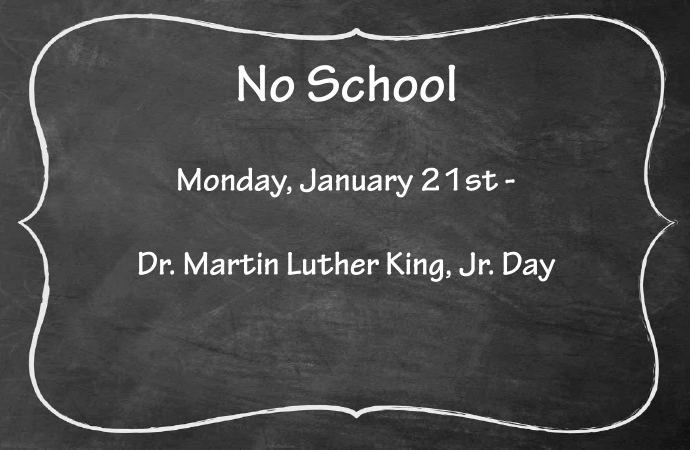 No School - Martin Luther King, Jr. Day