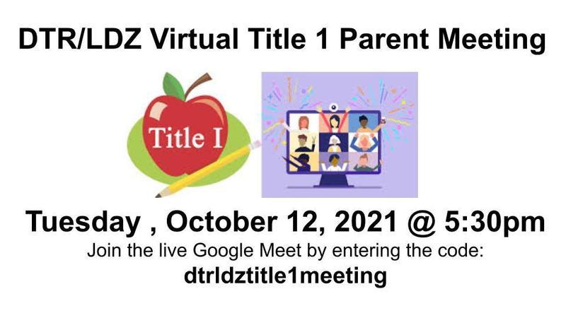 DTR/LDZ Title I Virtual Parent Meeting ~ October 12, 2021 @ 5:30 PM Featured Photo