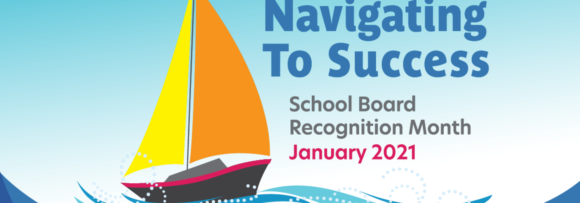 graphic of a sailboat reads school board recognition month