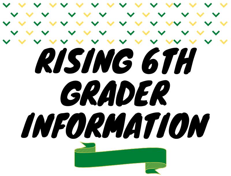 Rising 6th Grader Information