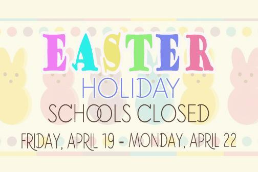Schools Closed April 19 - 22 Thumbnail Image