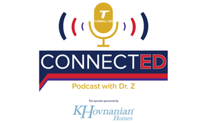 ConnectED Podcast with Dr. Z sponsored by K Hovnanian Homes