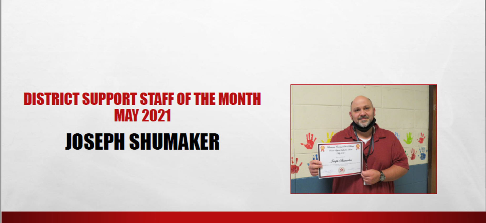 May 2021 District Support Staff of the Month Joseph Shumaker