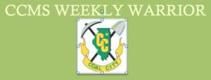 CCMS Weekly Warrior Newsletter