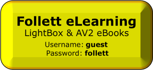 Click on this button to go to Follett eLearning. Username is guest, password is follett