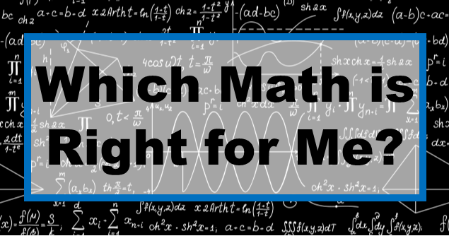 Which Math is Right for Me?