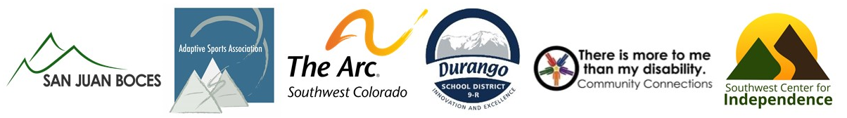 San Juan BOCES, Arc of Southwest Colorado, Adaptive Sports Association, Durango School District 9R, Community Connections, Southwest Center for Independence