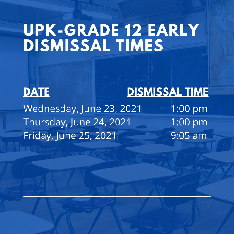 Early Dismissal for UPK-Grade 12: June 23-25, 2021 Featured Photo