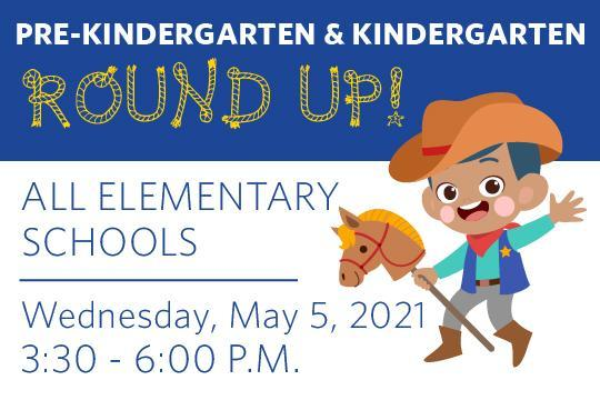 PRE-K AND KINDERGARTEN ROUNDUP
