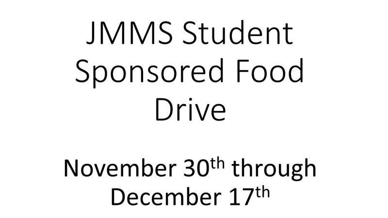 JMMS Student Sponsored Food Drive November 30th - December 17th