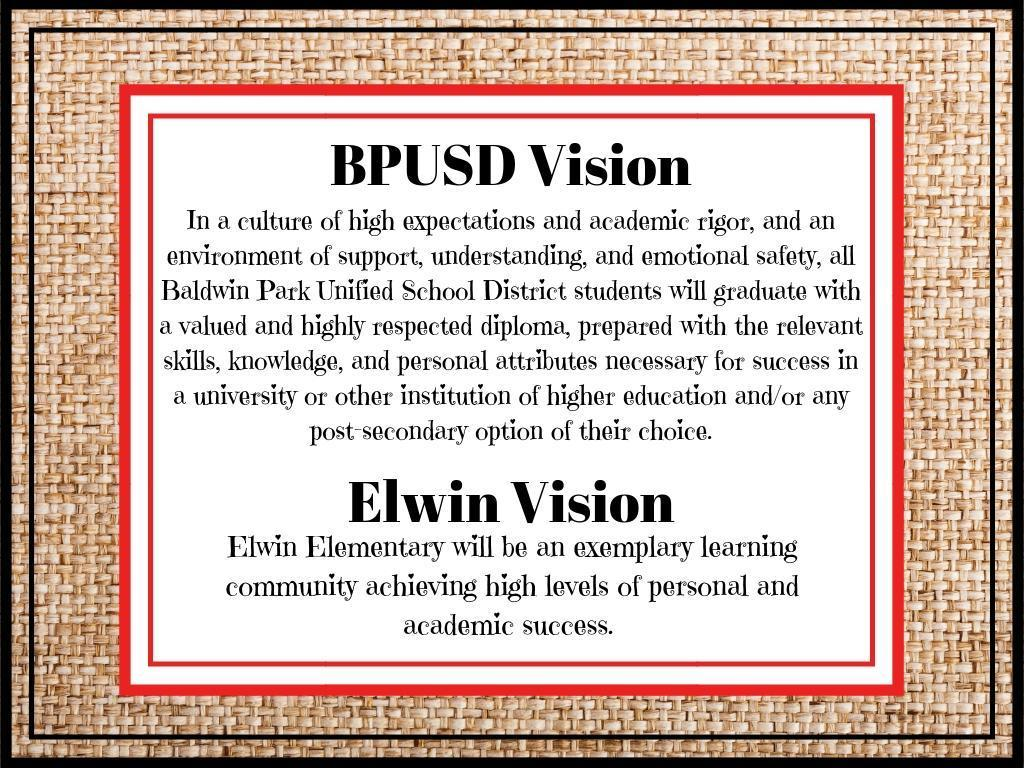 Elwin's Vision: Elwin Elementary will be an exemplary learning community achieving high levels of personal and academic success.