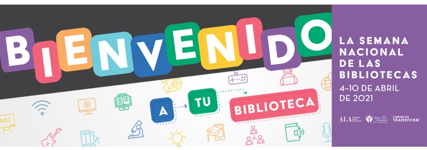Bienvenido a su biblioteca con la Semana Nacional de la Biblioteca del 4 al 10 de abril de 2021