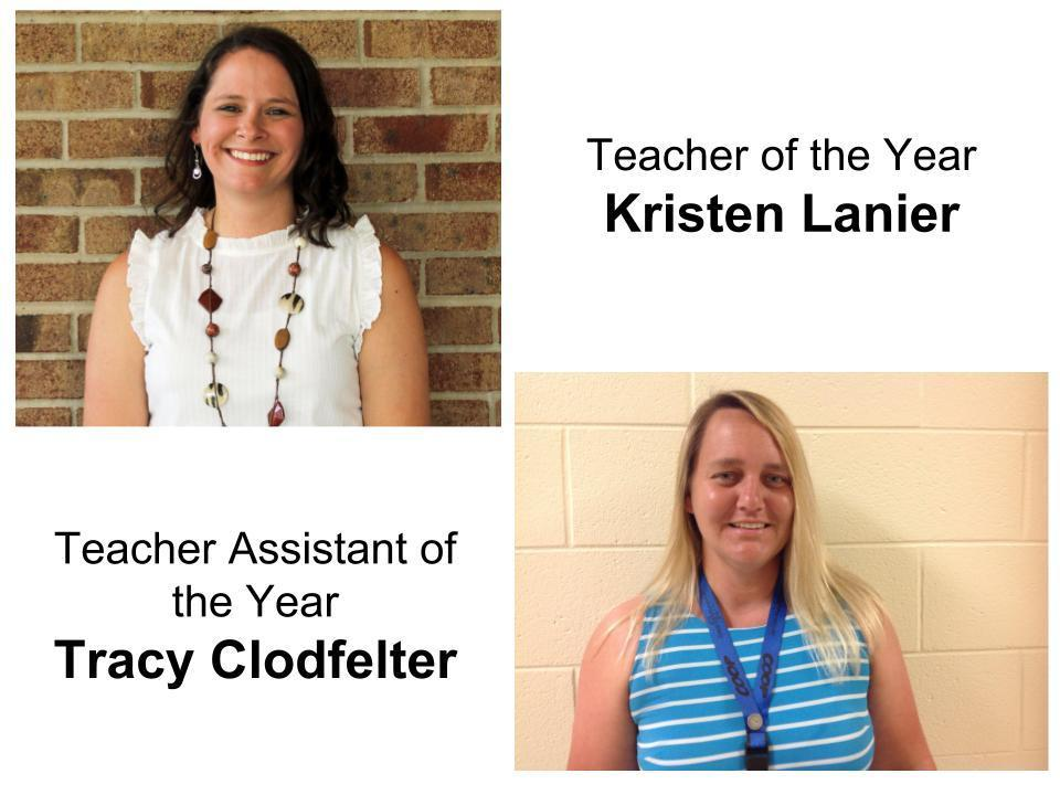 Kristen Lanier, Teacher of the Year and Tracy Clodfelter, Teacher Assistant of the Year