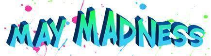 may madness