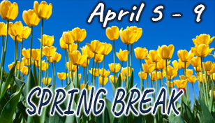 Spring Break - April 5 - 9 Featured Photo