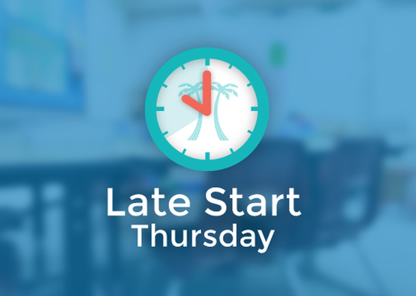 Late Start Thursday
