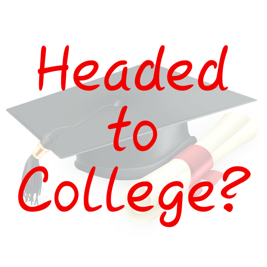 are you headed to college?