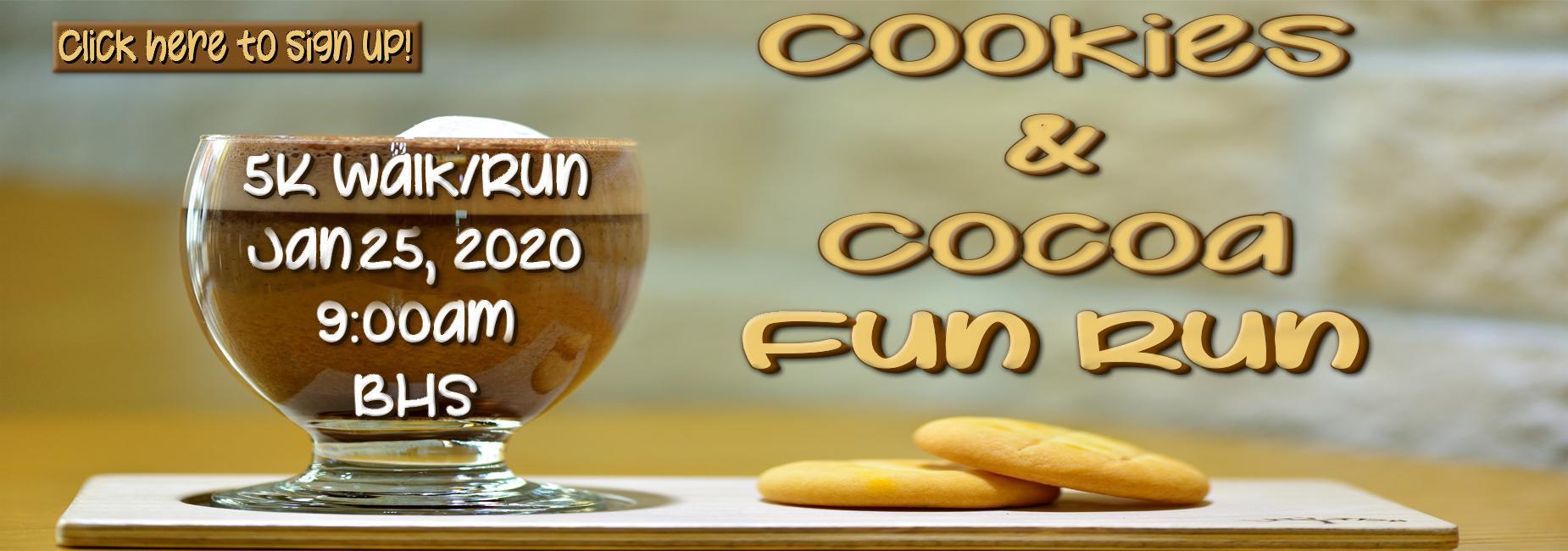 Cookies and Cocoa Fun Run January 25th