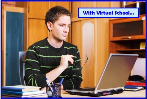 With Virtual School...