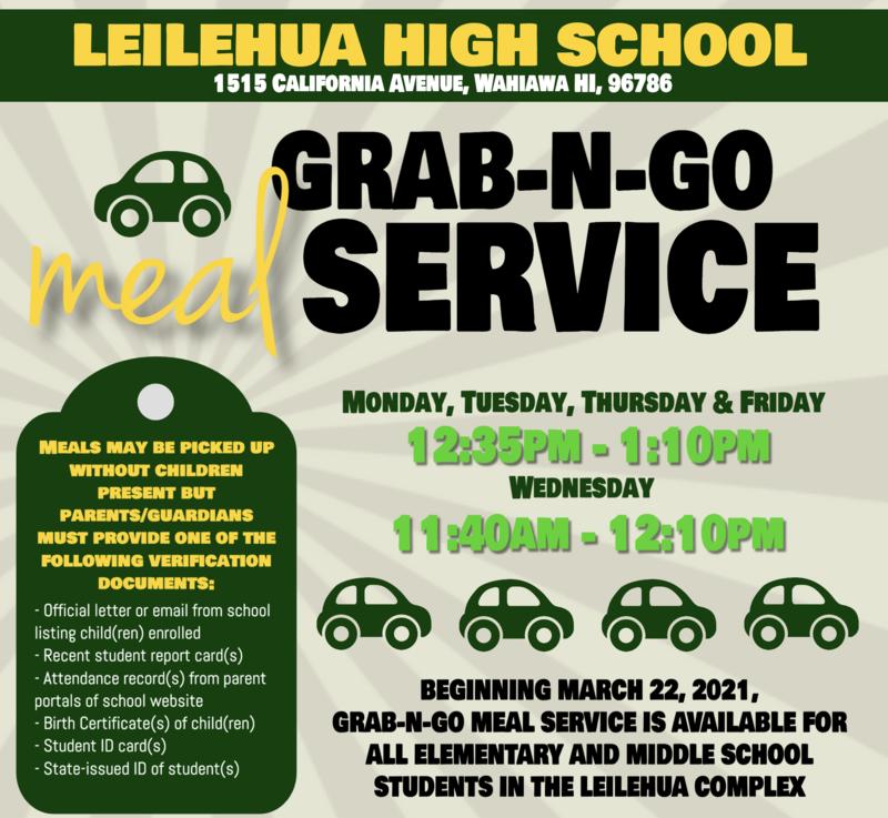 Grab-n-Go Service at Leilehua High School from 12:35pm (11:40am Wednesdays).