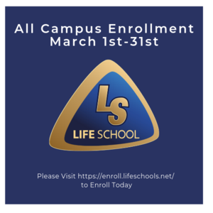 Picture stating Life enrollment will be March 1st-March 31st with Life School logo.