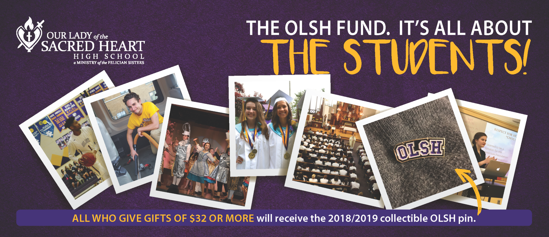 A collection of photos of student life at OLSH promoting giving to The OLSH Fund