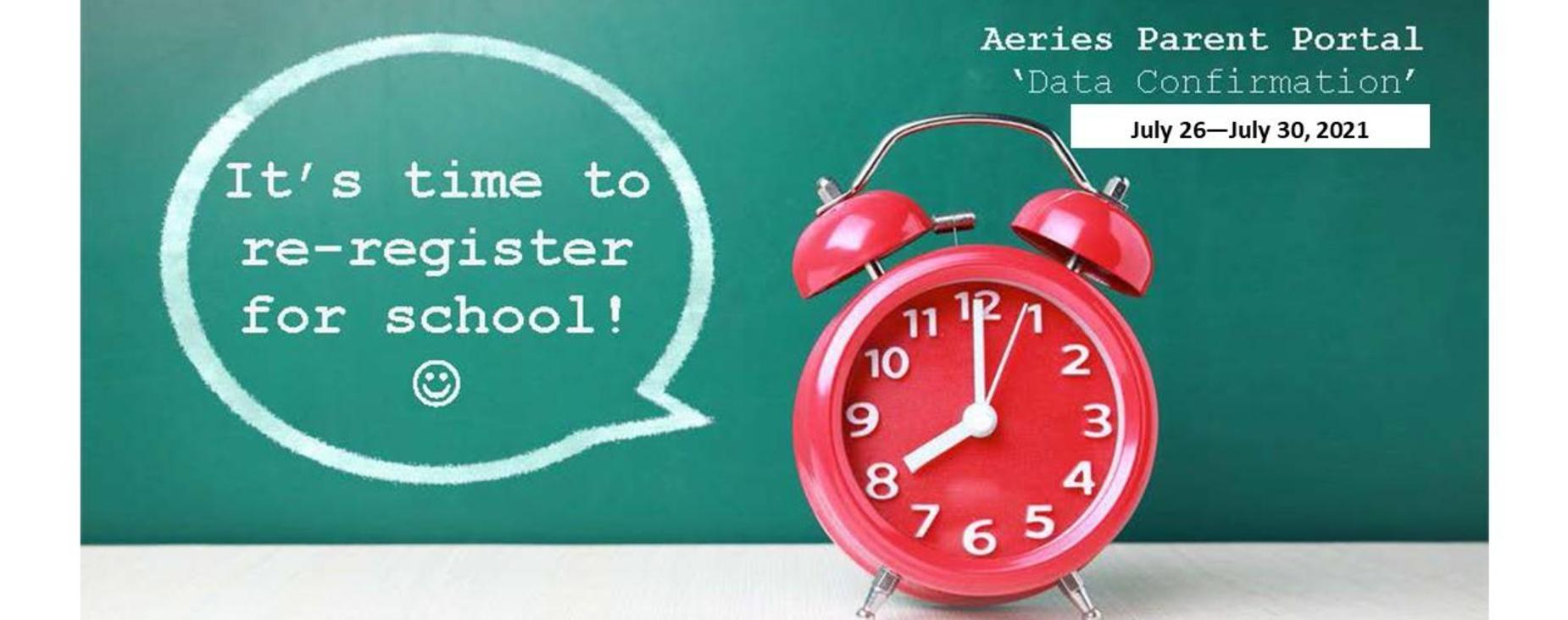 It's time to re-register for school! Aeries Parent Portal 'Data Confirmation' July 26 - July 30, 2021